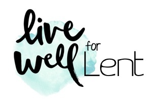 Live Well for Lent