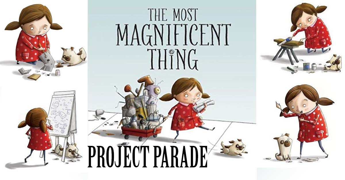 The Most Magnificent Thing Project Parade